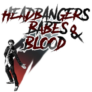 Headbangers, Babes & Blood